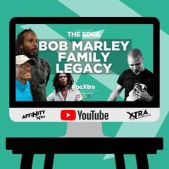 "The Edge 57 ""Bob Marley family legacy"""