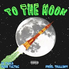 To the moon (prod. Trill$ky)