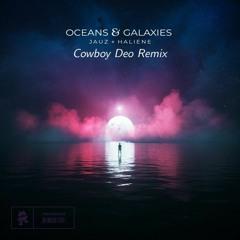 Jauz+Haliene - Oceans & Galaxies (Cowboy Deo Remix)