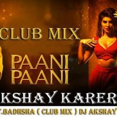 Paani Paani - Remix | Badshah | Aastha Gill | Dj Akshay Karera