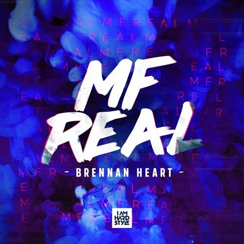 Brennan Heart - MF Real