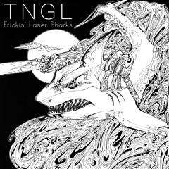TNGL - Frickin' Laser Sharks