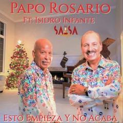Esto Empieza Y No Acaba - Papo Rosario Ft: Isidro Infante