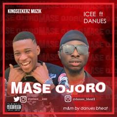 Icee - Mase Ojoro (Feat. Danues)