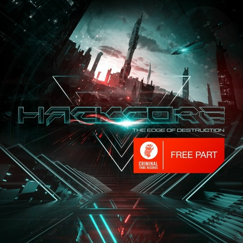 Hackcore - The Edge Of Destruction (Free Part) [CTRFREE059 09.11.2020]