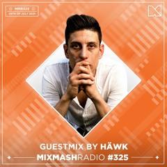 Laidback Luke Presents: HÄWK Guestmix   Mixmash Radio #325