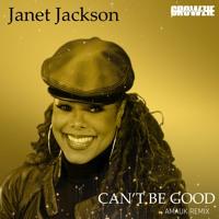 GROWZIE PRESENTS X JANET JACKSON - CAN'T BE GOOD (#AMAUK REMIX) MASTER.mp3