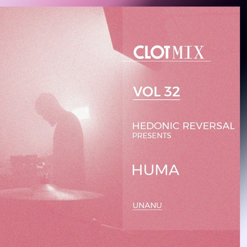 Hedonic Reversal Presents HUMA - Unanu