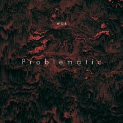 Problematic(Prod. KyG X Slaying Ibis)