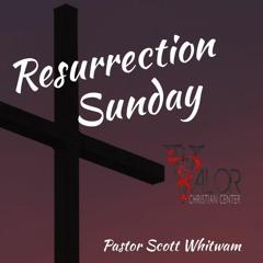 Resurrection Sunday | ValorCC | Pastor Scott Whitwam