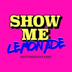 SENTIMIENTO - Show Me Lemonade (Robin S x Internet Money, Gunna & Don Toliver)