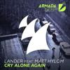 LANDER feat. Matt Hylom - Cry Alone Again