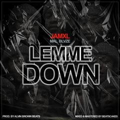 JAMXL - LEMME DOWN [MAL BLVZE] 🔥🔥 XZONE LYRICS
