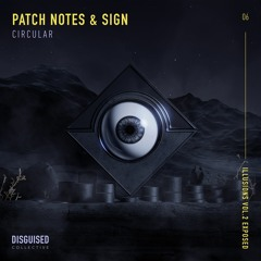 Patch Notes & Sign - Circular [Illusions Vol.2 - Exposed]