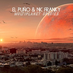 El Puño & Nic Franky - Multiplanet Species (Original Mix)