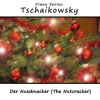 Der Nussknacker (The Nutcracker), Op. 71: I. Marsch der Zinnsoldaten (March/Marche)
