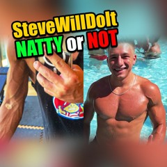 SteveWillDoIt Gets Peeled Out Of His Tree - Natty Or Not