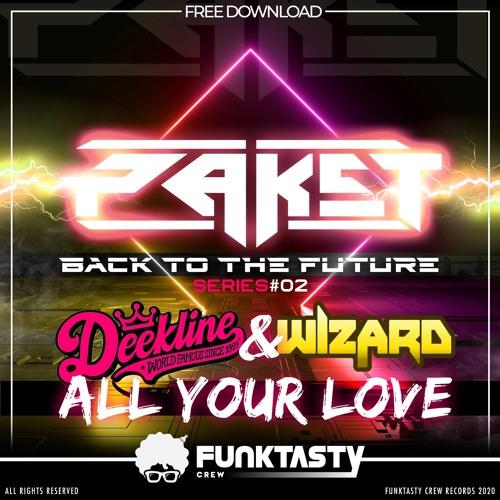 Deekline & Wizard - All Your Love (Paket Remix) - FREE DOWNLOAD