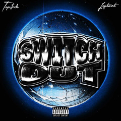 Icytwat Switch Out freestyle (produced by Top$ide