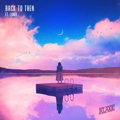 Back To Then (ft. Luma)