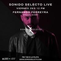 FERNANDO FERREYRA GUEST @ SONIDO SELECTO FM 102.9