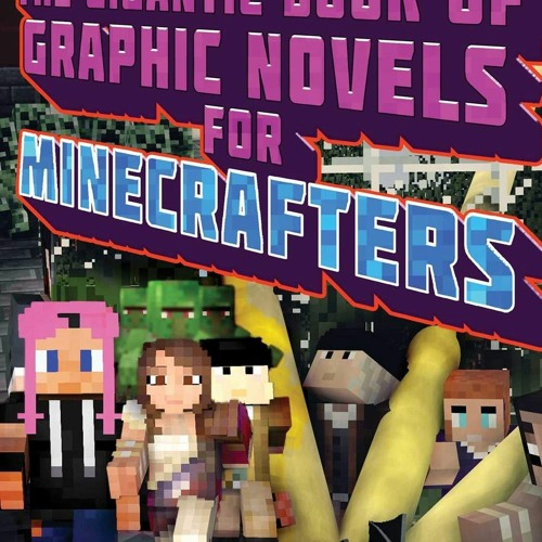 [READ PDF] EPUB The Gigantic Book of Graphic Novels for Minecrafters: Three Unofficial Adventures [