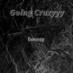 Going Crazyyy