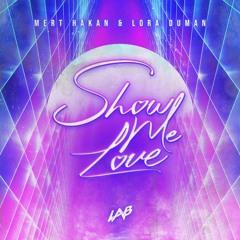 Mert Hakan & Lora Duman - Show Me Love