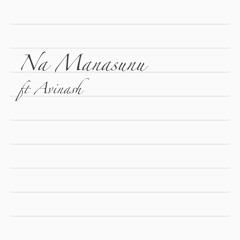 Na Manasunu ft Avinash (Kabhi Jo Badal Barse Telugu Remix)