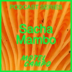 Motel Campo Podcast 015 - Sacha Mambo