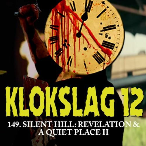 149. Silent Hill: Revelation & A Quiet Place II