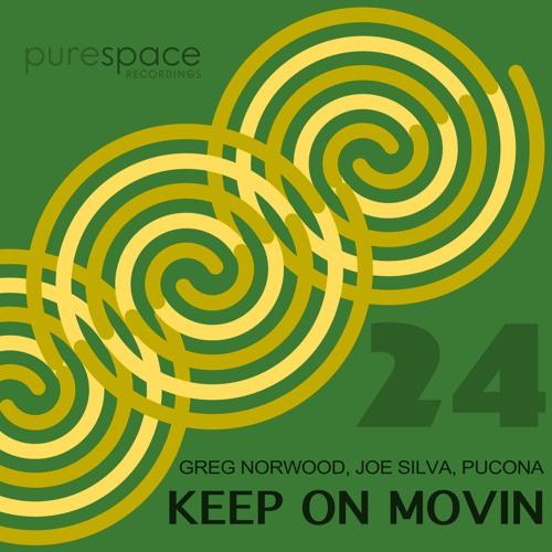 Greg Norwood, Joe Silva, Pucona - Keep On Movin' (Joe's Deeper Dub)
