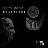 Arcturian Rock - Sound EngineEar (Strxnge Rec 004)