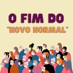 """O FIM DO """"NOVO NORMAL"""""""