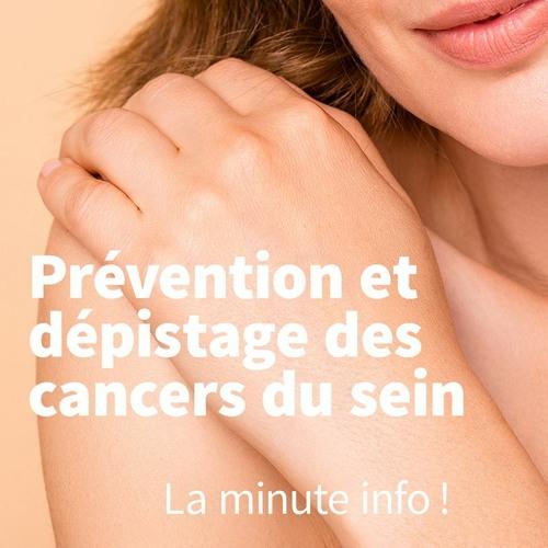 « Prévention et dépistage des cancers du sein : la minute info ! »