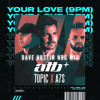 Dave Austin X ATB Topic A7S - Your Love (9PM) (Extended NRG Mix)