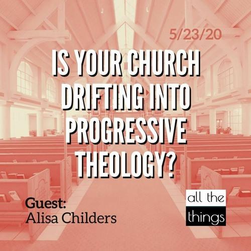 Is Your Church Drifting into Progressive Theology?    5/23/2020    ATT#56