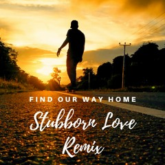 Benchi - Find Our Way Home(Stubborn Love Remix)