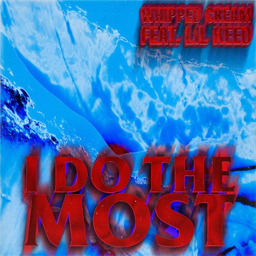 I Do The Most (feat. Lil Keed)
