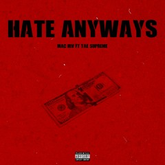 Hate Anyways feat. Tae Supreme