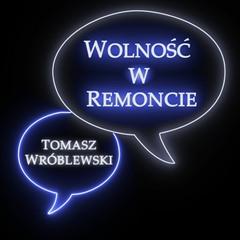 Kiedy wróci Wolność w Remoncie?