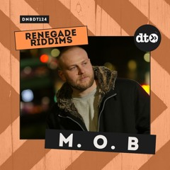 RENEGADE RIDDIMS: M. O. B