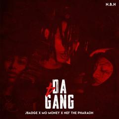 JBadge x Mo Money x Nef The Pharaoh - 4 Da Gang