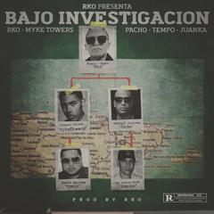 Myke Towers, Tempo, Pacho - Bajo Investigación (feat. JuanKa)