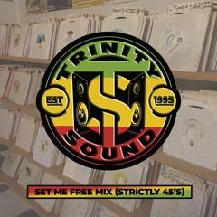 TRINITY SOUND (CANSAMAN) - SET ME FREE MIX (STRICTLY 45's)