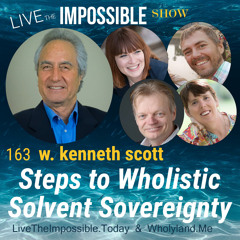 163 w. kenneth scott: Steps to Wholistic Solvent Sovereignty