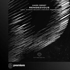Premiere: Hard Reset - Rendezvous (Original Mix) - Ethereal Future Music