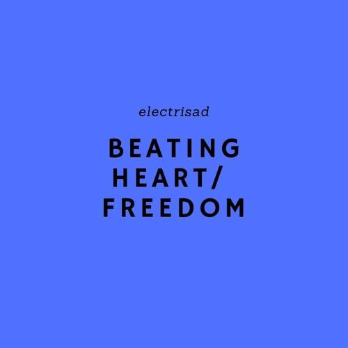 Beating Heart / Freedom