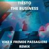 Tiësto - The Business (ViKE X Fremde Passagiere Remix)