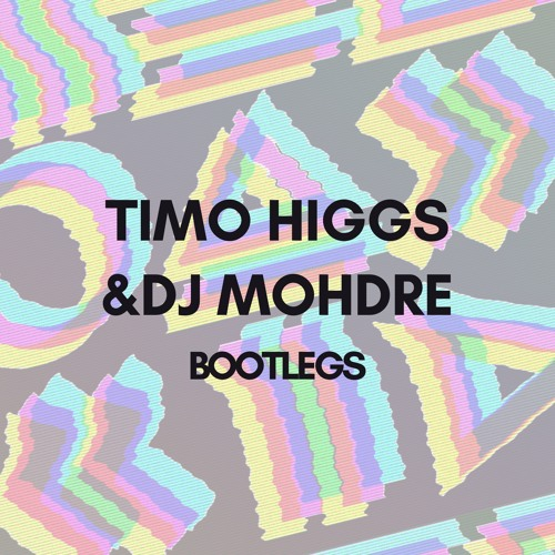 Bootlegs Timo Higgs with DJ Mohdre